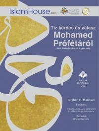 Tíz kérdés és válasz Mohamed PrófétárólAllah áldásai és békéje legyen vele